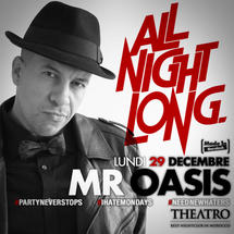 All Night Long with Mr Oasis
